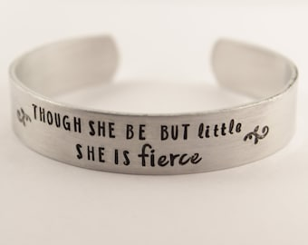 "Though she be but little, she is fierce 1/2"" Cuff  - Shakespeare Quote Bracelet"