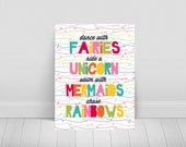 Dance with Fairies, Ride a Unicorn, Swim with Mermaids,Chase Rainbows-Childrens nursery/playroom printable-4 Sizes Included-Instant Download
