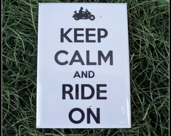Magnet, Fridge magnet, motorcycle, motorcycle magnet, Keep Calm magnet, Keep Calm and Ride On