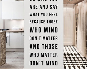 Be who you are and say what you feel, Large Inspirational Wall Quote Wall Letters Wall Decal WAL-2266