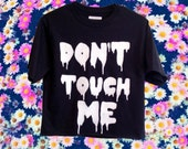 Customizable Don't Touch Me T-shirt, Tank Top or Crop Top