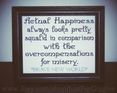 Brave New World knowledge Framed Embroidery 8x10 inch - adjustable in color  Happiness Contentment Gratitude Sign Aldous Huxley quote