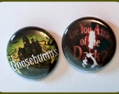 """Goosebumps and Are You Afraid of the Dark - 1"""" Button Choose Your Own"""