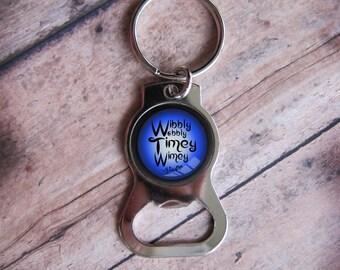 Wibbly Wobbly Timey Wimey Bottle Opener Keychain