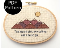 PATTERN - The Mountains Are Calling and I Must Go - John Muir Quote - Cross Stitch Pattern