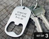 Set of 3 - GROOMSMEN GIFTS Personalized Keychain Bottle Openers - Wedding, Best Man, Groomsman