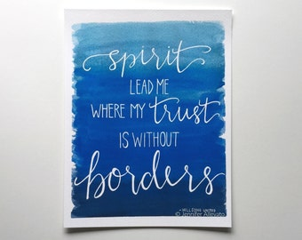 Art print Christian Spirit lead me where my trust is without borders