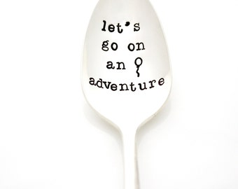 Let's Go On An Adventure, Hand Stamped Spoon for coffee and adventures. By Milk & Honey ®