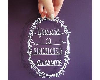 "Original Papercut - You Are Awesome - Handcut Paper Art - 5x7"""