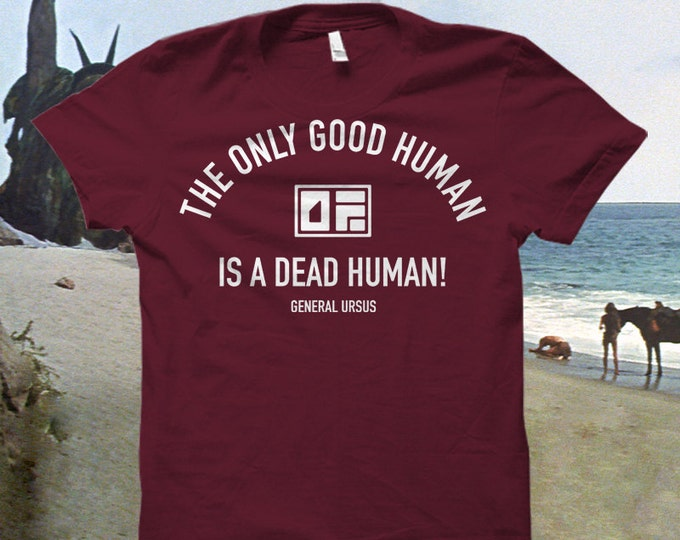 "Planet of the Apes Tshirt ""The Only Good Human is a Dead Human..."""