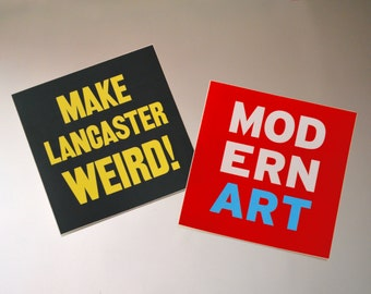 Modern Art and Make Lancaster Weird! Stickers
