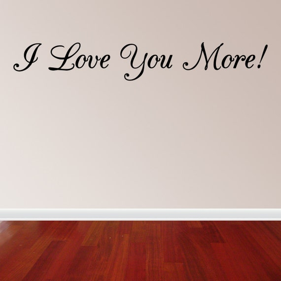 i love you more wall decal vinyl sticker art quote decor. Black Bedroom Furniture Sets. Home Design Ideas