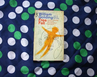 Free Fall by William Golding. 1967 First Edition Softcover by The Author of Lord Of The Flies. Collectible Classic Literature