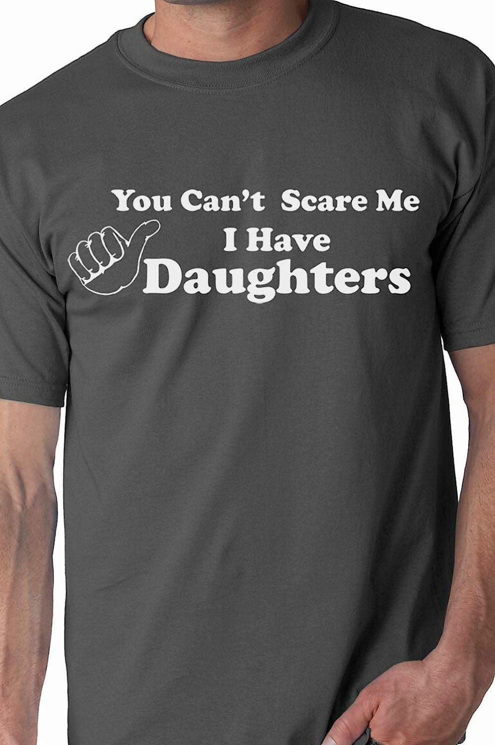 You Can Do It: Gift For Dad You Can't Scare Me I Have DAUGHTERS By