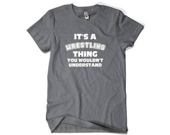 Wrestling Shirt-It's A Wrestling Thing-Gift for Wrestler Wrestling Fan T Shirt