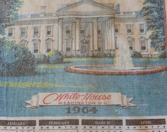 Vintage Calendar Tea Towel 1964~~~The White House~~ Washington DC~~USA~~~~Kitchen Towel Dish Towel~~~~~Political Souvenir