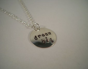 Dream Big, Hand Stamped Silver Necklace