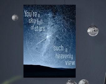 Sky Full of Stars, Coldplay Art Poster, Coldplay Lyrics, Song Lyrics Print, Lyrical Art, Ghost Stories, Music Lyrics Poster, 4x6, 5x7, 8x10