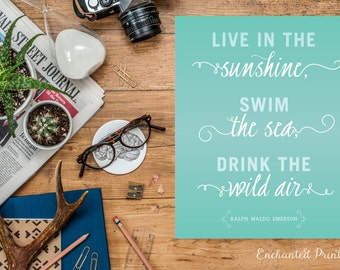 Ralph Waldo Emerson - Live in the Sunshine Quote Print, Printable art wall decor, Inspirational quote poster - Instant Download