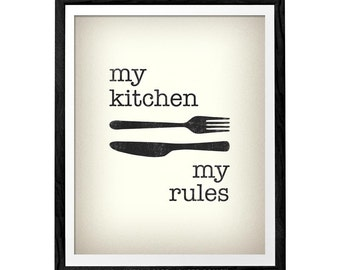 My kitchen my rules. Kitchen art kitchen wall decor kitchen art kitchen wall art kitchen print kitchen poster. Latte Design LatteDesign