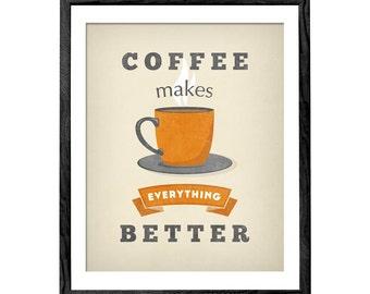 Coffee makes everything better. Coffee print vintage kitchen print typography print Coffee poster kitchen decor orange kitchen wall art