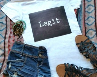 Legit quote t-shirt available in size s, med, large, and Xl for juniors girls and women graphic women shirt
