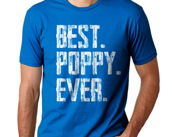 FATHER'S DAY SHIRT - Best Poppy Ever Men's Tee- Small,  med, large, xlarge, XXl, XXXl