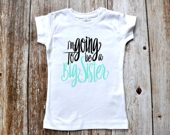 I'm going to be a BIG SISTER  T-shirt second Pregnancy announcement