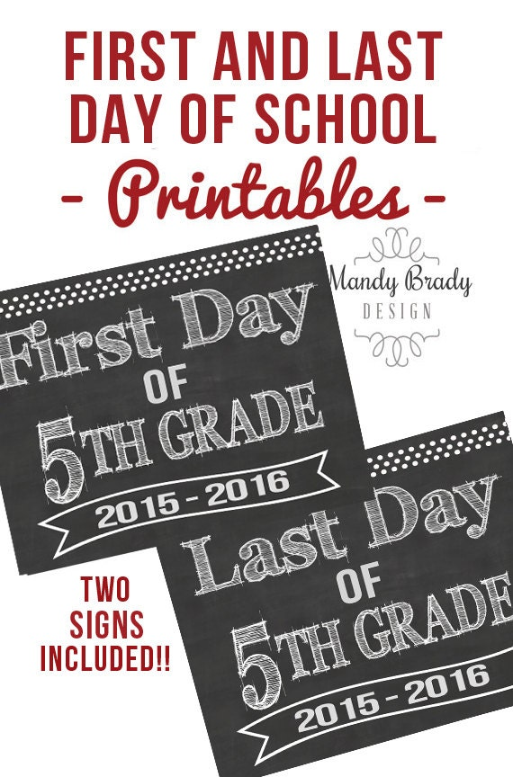 First Day of Fifth Grade Printable Signs Last by ...