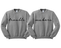 Trouble Makers Crewneck; Best Friend Shirts; Friends Forever; Partners In Crime