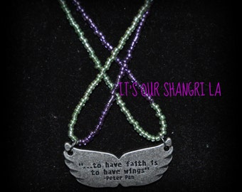 Pendant Necklace ~ 'too have faith is to have wings' Peter Pan Charm Necklace