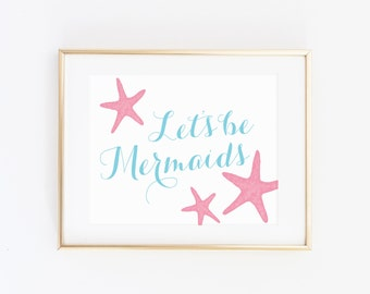 DIGITAL Let's be Mermaids Print, Mermaid Birthday Party, Baby Girl Nursery, Pink Mint Aqua Teal Bathroom Decor, Mermaid Bathroom- ANY SIZE