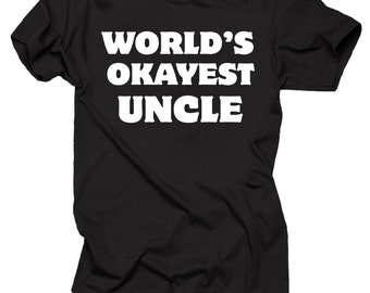 Gift For Uncle T-Shirt World's OKAYEST Uncle Tee Shirt