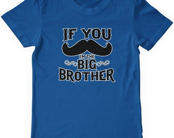 If You Mustache I'm the Big Brother Boys' Youth T-shirt