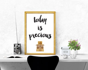 Today Is Precious