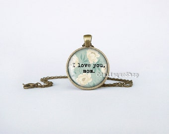 I love you mom pendant necklace for mother jewelry for mom mother's day gift birthday gift key ring blue white flowers bronze cs210