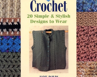 Crochet 20 Simple & Stylish Designs to Wear by Jane Davis (The Weekend Crafter(R))