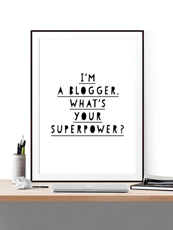 I'm a blogger. What's your superpower? // blogging print // typographic blog wall art // blog print // blogger print // blog wall decor