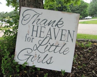 Thank Heaven for Little Girls, Baby girl nursery, nursery sign, nursery wall art, little girl room, girl wall art, baby shower gift