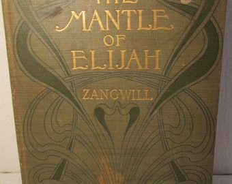 The Mantle of Elijah- First Edition by I. Zangwill 1900