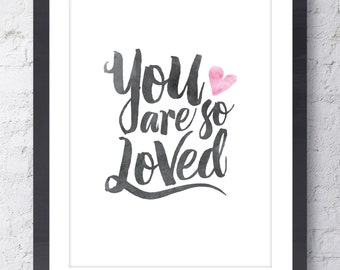 You Are So Loved Inspirational Art Print. Mothers Day Gift. New Baby GIft. Nursery Decor. Typographic Art. Love Print. Wall Art. Home Decor.