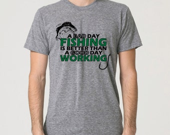 Funny shirt. A bad day fishing is better than a good day working.  Fishing. Funny tshirt. Grey American Apparel Tee by Pink Pig Printing