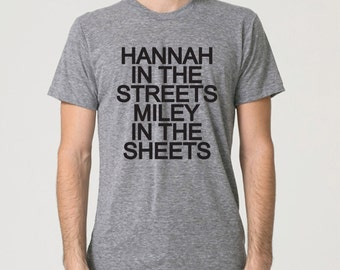 Funny shirt. Hannah in the streets, Miley in the sheets. Funny tshirt. Geek tee.  Grey American Apparel Tee by Pink Pig Printing