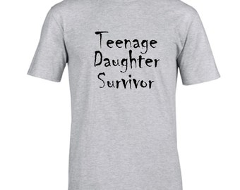 Funny shirt. Teenage daughter survivor. Funny tee for dad or mom.  Gift idea for father's day.  Mother's day gift by Pink Pig Printing.