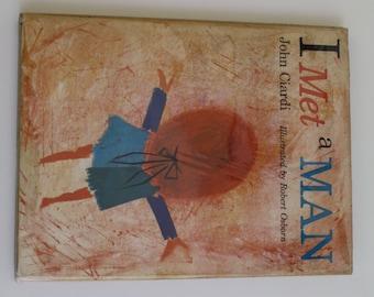 I Met a Man by John Ciardi - Houghton Mifflin  1961 - First Edition Vintage Book