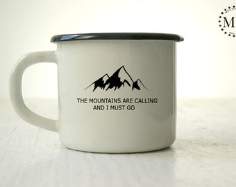 Mountains Are Calling and I Must Go - Engraved Personalized Custom Mug Personal Cup METAL ENAMEL Unique Tumbler with Sentence and artwork