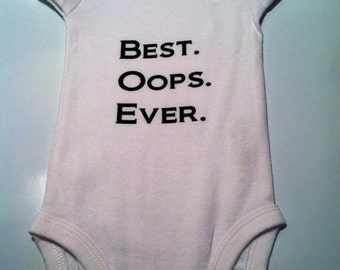 Baby Onesie Best. Oops. Ever. - newborn, baby shower gifts, gifts for mom, moms to be gifts, baby girl onesie, baby boy onesie, funny onesie