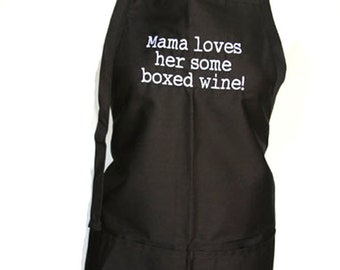 Mama loves her some boxed wine! (Adult Apron) Available in Colors too