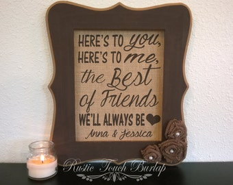 Friend Valentines gift, Valentines gift for friend, Best friend custom gift, Here's to you here's to me toast,  Rustic decor, Friend gift