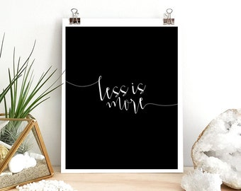 "Inspirational  Quote Art Print ""Less Is More"" Home Decor Wall Black and White Typography Poster Illustration Print B16"